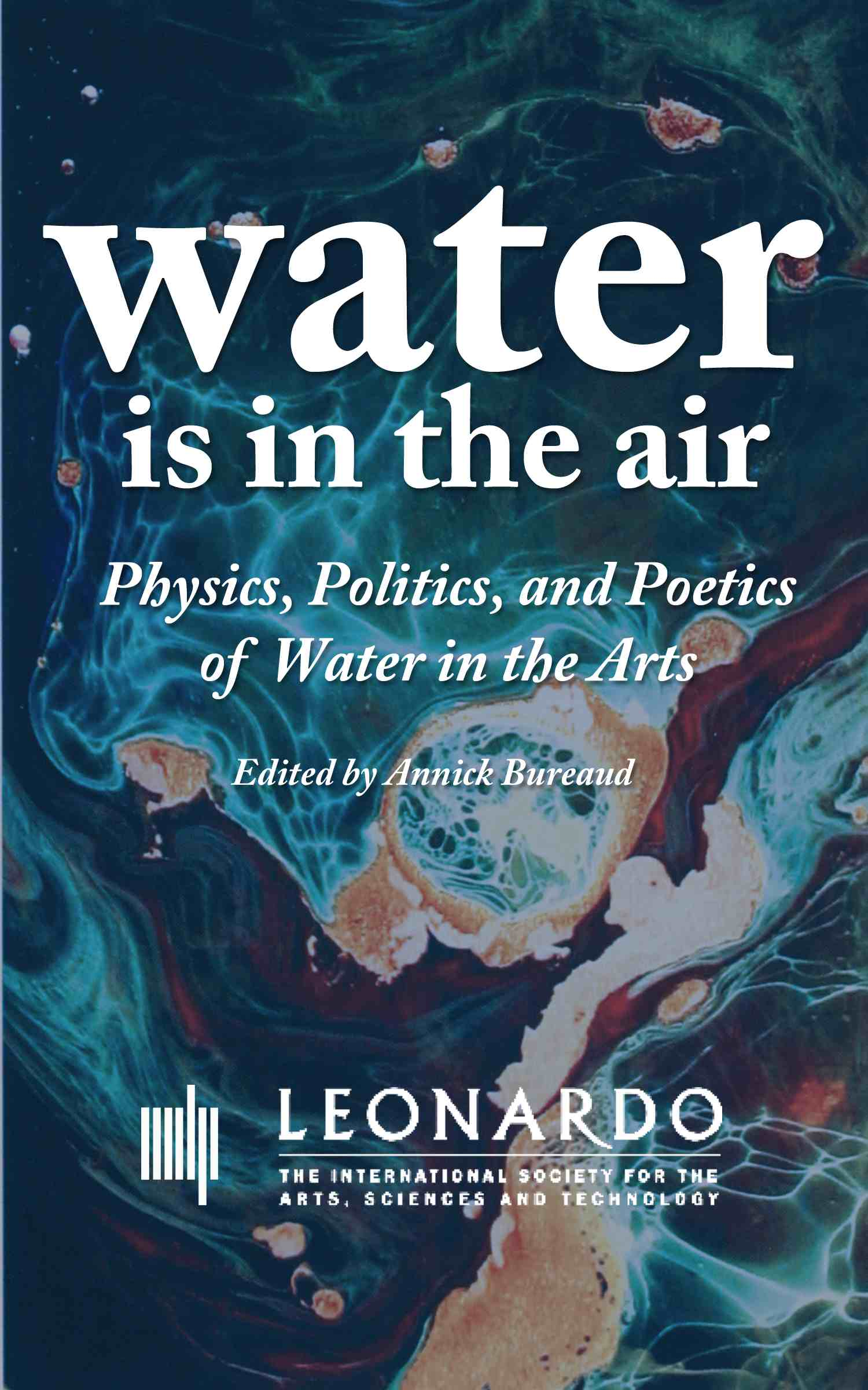 Water is in the air physics politics and poetics of water in the water is in the air physics politics and poetics of water in the arts fandeluxe Epub